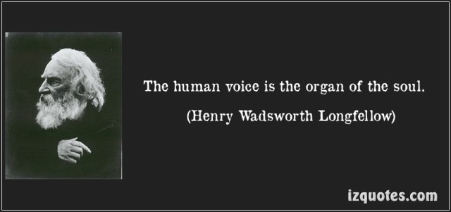 quote-the-human-voice-is-the-organ-of-the-soul-henry-wadsworth-longfellow-114460